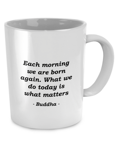 Buddha - Today - Coffee Mug - Unique Gifts Store - 1