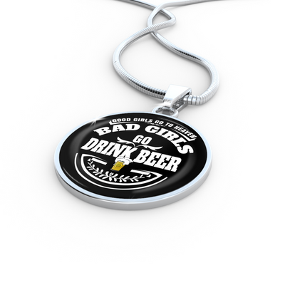 Bad Girls Drink Beer - Luxury Necklace - Unique Gifts Store