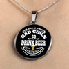 Bad Girls Drink Beer - Luxury Necklace