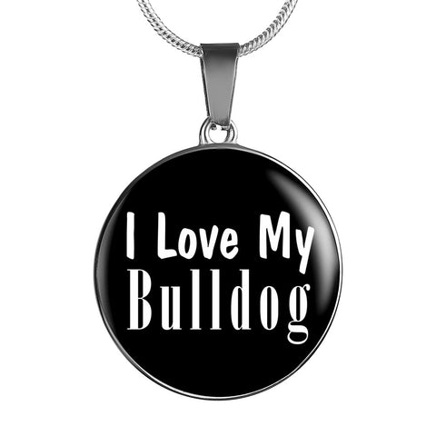 Love My Bulldog - Luxury Necklace
