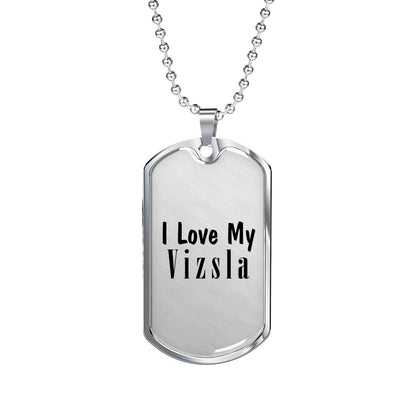 Love My Vizsla - Luxury Dog Tag Necklace
