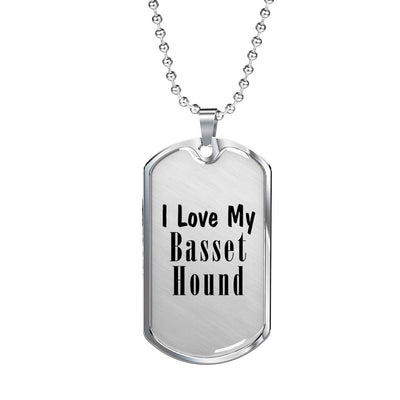 Love My Basset Hound - Luxury Dog Tag Necklace
