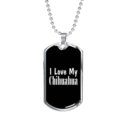 Love My Chihuahua v2 - Luxury Dog Tag Necklace