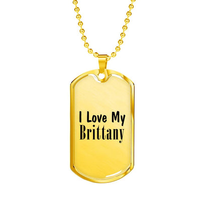 Love My Brittany - 18k Gold Finished Luxury Dog Tag Necklace