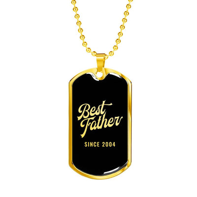 Best Father Since 2004 v2 - 18k Gold Finished Luxury Dog Tag Necklace