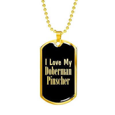 Love My Doberman Pinscher v2 - 18k Gold Finished Luxury Dog Tag Necklace