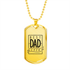 Best Dad Ever - 18k Gold Finished Luxury Dog Tag Necklace