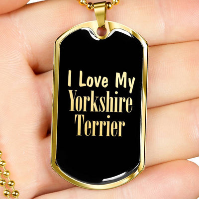 Love My Yorkshire Terrier v2 - 18k Gold Finished Luxury Dog Tag Necklace