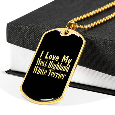 Love My West Highland White Terrier v2 - 18k Gold Finished Luxury Dog Tag Necklace