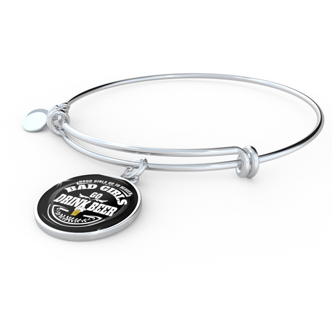 Bad Girls Drink Beer - Bangle Bracelet - Unique Gifts Store