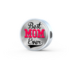 Best Mom Ever - Luxury Charm