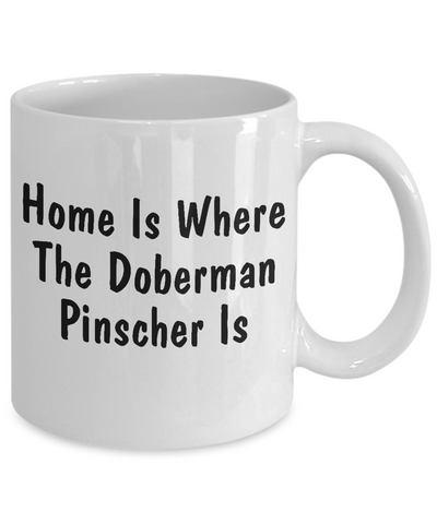 Doberman Pinscher's Home - 11oz Mug