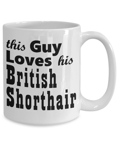 Guy Loves British Shorthair - 15oz Mug