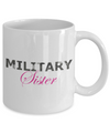 Military Sister - 11oz Mug - Unique Gifts Store