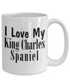 Love My King Charles Spaniel - 15oz Mug