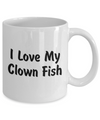 Love My Clown Fish - 11oz Mug