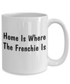 Frenchie's Home - 15oz Mug