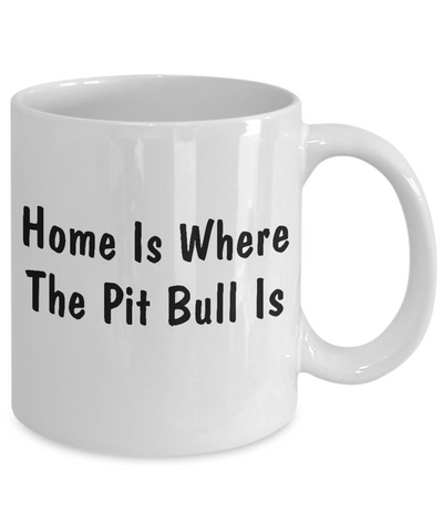 Pit Bull's Home - 11oz Mug - Unique Gifts Store