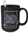 Best Dad Ever - 15oz Mug - Unique Gifts Store