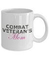 Combat Veteran's Mom - 11oz Mug - Unique Gifts Store