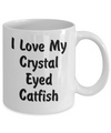 Love My Crystal Eyed Catfish - 11oz Mug