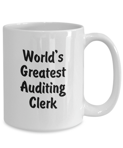 World's Greatest Auditing Clerk v2 - 15oz Mug