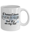 Been Everywhere - 11oz Mug