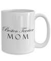 Boston Terrier Mom - 15oz Mug