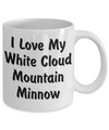 Love My White Cloud Mountain Minnow - 11oz Mug