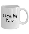 Love My Parrot - 11oz Mug
