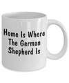 German Shepherd's Home - 11oz Mug - Unique Gifts Store