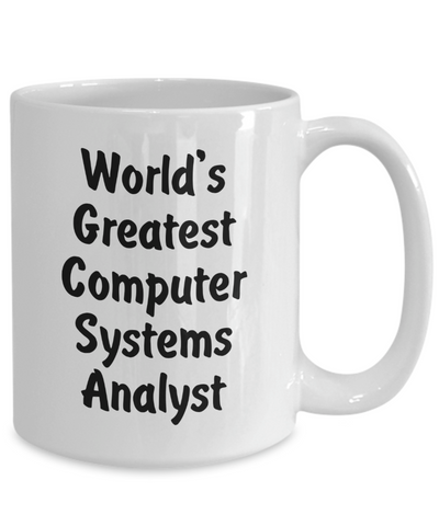 World's Greatest Computer Systems Analyst v2 - 15oz Mug