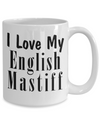 Love My English Mastiff - 15oz Mug