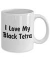 Love My Black Tetra - 11oz Mug