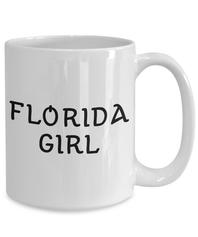 Florida Girl - 15oz Mug - Unique Gifts Store
