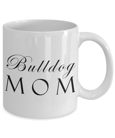 Bulldog Mom - 11oz Mug - Unique Gifts Store