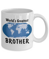 World's Greatest Brother - 11oz Mug - Unique Gifts Store