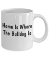 Bulldog's Home - 11oz Mug - Unique Gifts Store