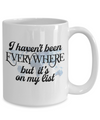 Been Everywhere - 15oz Mug