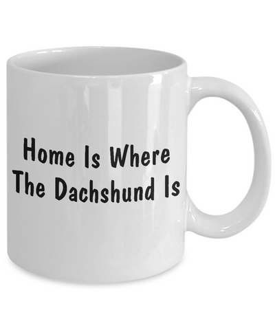 Dachshund's Home - 11oz Mug - Unique Gifts Store