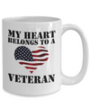 My Heart Belongs To A Veteran - 15oz Mug