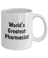 World's Greatest Pharmacist - 11oz Mug