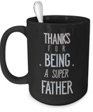 Thanks For Being A Super Father - 15oz Mug - Unique Gifts Store