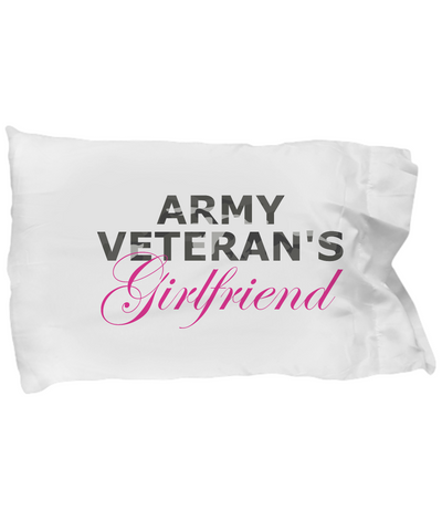 Army Veteran's Girlfriend - Pillow Case - Unique Gifts Store