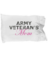 Army Veteran's Mom - Pillow Case - Unique Gifts Store