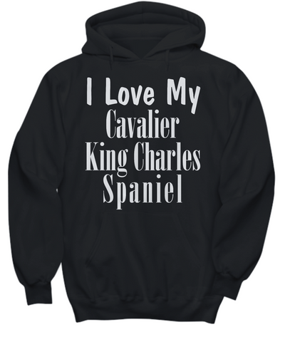 Love My Cavalier King Charles Spaniel - Hoodie - Unique Gifts Store