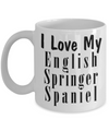 Love My English Springer Spaniel - 11oz Mug - Unique Gifts Store