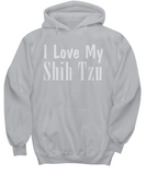 Love My Shih Tzu - Hoodie - Unique Gifts Store