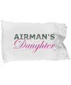 Airman's Daughter - Pillow Case - Unique Gifts Store