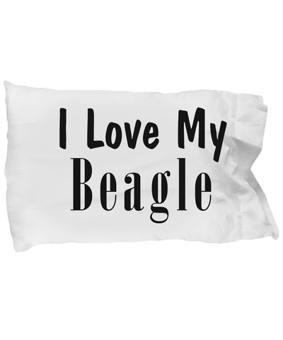 Love My Beagle - Pillow Case - Unique Gifts Store